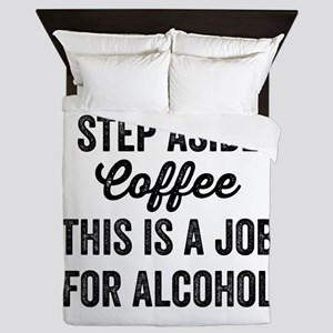 Step Aside Coffee. This Is A Job For A Queen Duvet
