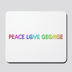 Peace Love George Mousepad