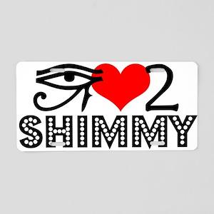 10_love2shimmy Aluminum License Plate