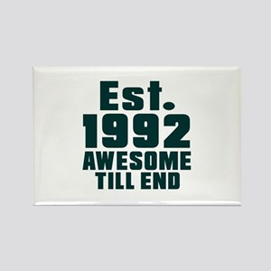 Est. 1992 Awesome Till End Birthd Rectangle Magnet