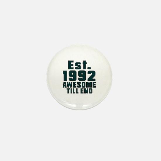 Est. 1992 Awesome Till End Birthday De Mini Button