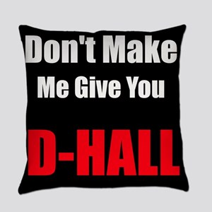 Dont Make Me Give You DHall Everyday Pillow