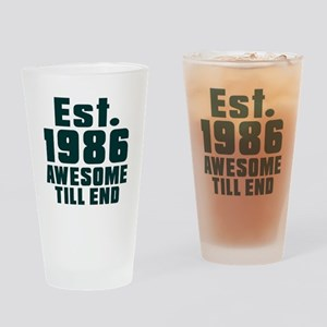 Est. 1986 Awesome Till End Birthday Drinking Glass