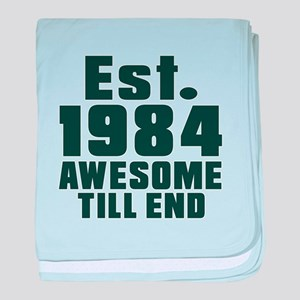 Est. 1984 Awesome Till End Birthday D baby blanket
