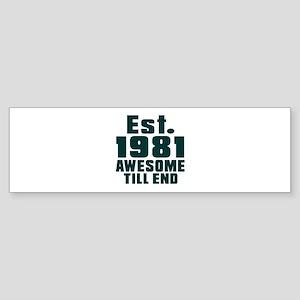 Est. 1981 Awesome Till End Birthd Sticker (Bumper)