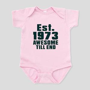 Est. 1973 Awesome Till End Birthda Infant Bodysuit