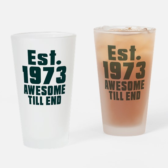 Est. 1973 Awesome Till End Birthday Drinking Glass