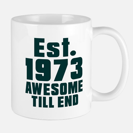 Est. 1973 Awesome Till End Birthday Des Mug