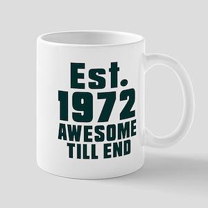 Est. 1972 Awesome Till End Birthday Des Mug