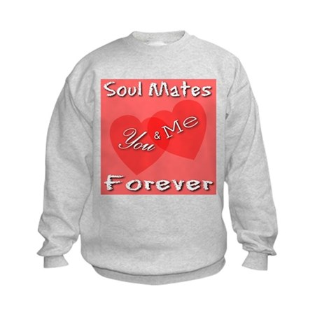 You & Me Soul Mates Forever Kids Sweatshirt