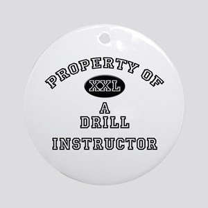 Property of a Drill Instructor Ornament (Round)