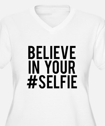 Believe in your s T-Shirt