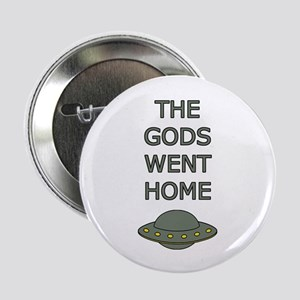 "The Gods Went Home 2.25"" Button (10 pack)"