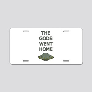 The Gods Went Home Aluminum License Plate