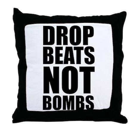 Drop Beats, Not Bombs 2 Throw Pillow