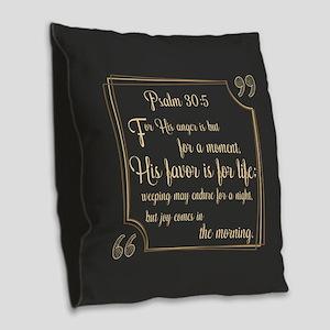 Bible Verse Gift Psalm 30:5 Burlap Throw Pillow