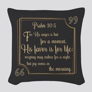Bible Verse Gift Psalm 30:5 Woven Throw Pillow
