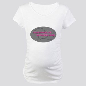 Your Image Here Oval Maternity T-Shirt