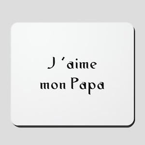 J 'aime mon Papa Mousepad