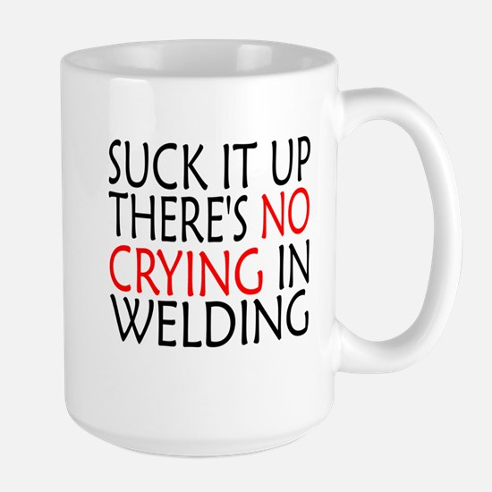 There's No Crying In Welding Mugs