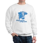 COWS - they'd eat you if they Sweatshirt
