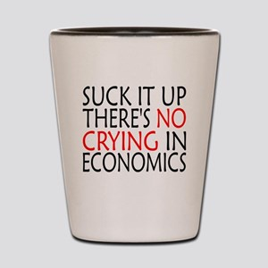 There's No Crying In Economics Shot Glass