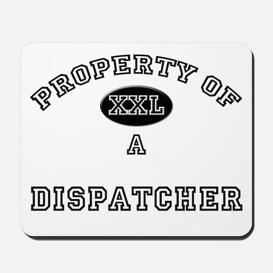 Property of a Dispatcher Mousepad