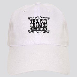 Trophy Husband Since 2015 Cap
