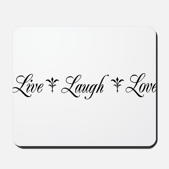 Live, Laugh, Love Mousepad