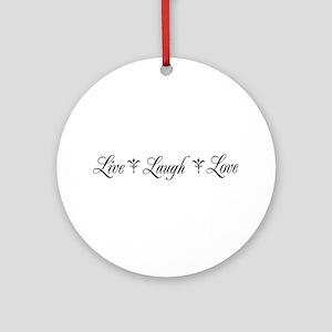 Live, Laugh, Love Round Ornament