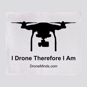 I Drone Therefore I Am Throw Blanket