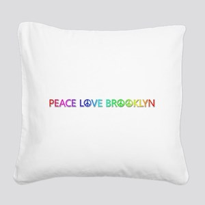 Peace Love Brooklyn Square Canvas Pillow