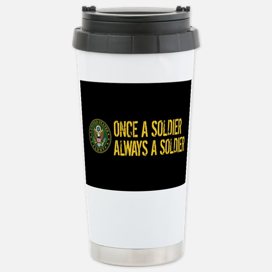 U.S. Army: Once a Soldi Stainless Steel Travel Mug