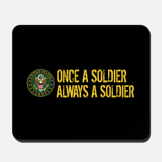 U.S. Army: Once a Soldier, Always a Sold Mousepad