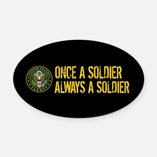 U.S. Army: Once a Soldier, Always Oval Car Magnet