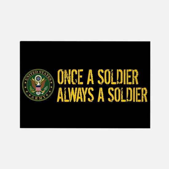 U.S. Army: Once a Soldier, Always Rectangle Magnet