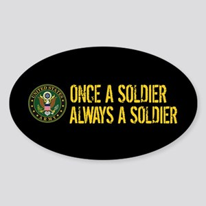 U.S. Army: Once a Soldier, Always a Sticker (Oval)