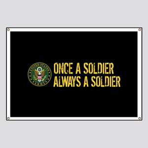U.S. Army: Once a Soldier, Always a Soldier Banner
