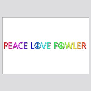 Peace Love Fowler Large Poster