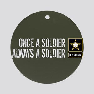 U.S. Army: Once a Soldier (Military Round Ornament