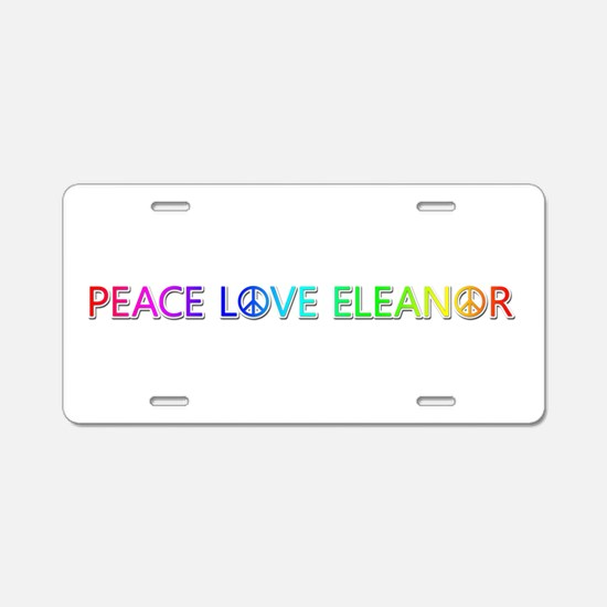 Peace Love Eleanor Aluminum License Plate