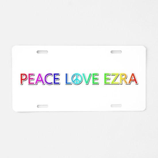 Peace Love Ezra Aluminum License Plate