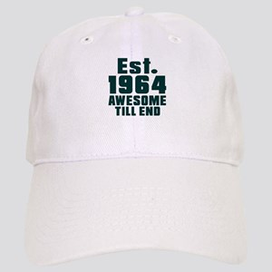 Est. 1964 Awesome Till End Birthday Designs Cap