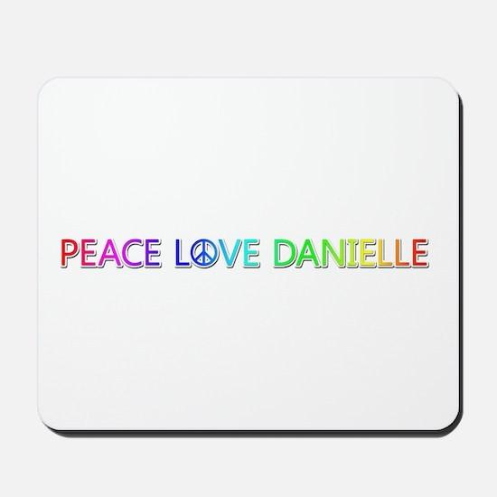 Peace Love Danielle Mousepad