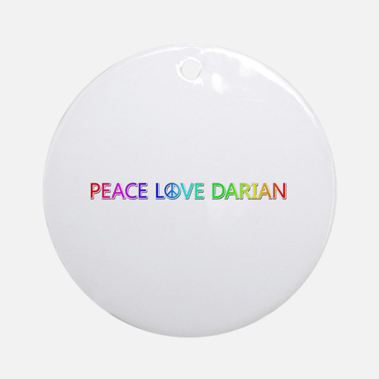 Peace Love Darian Round Ornament