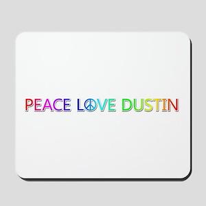 Peace Love Dustin Mousepad