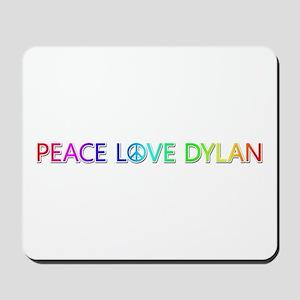 Peace Love Dylan Mousepad