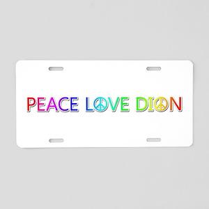 Peace Love Dion Aluminum License Plate
