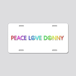 Peace Love Donny Aluminum License Plate