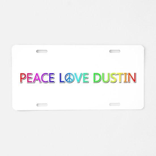Peace Love Dustin Aluminum License Plate
